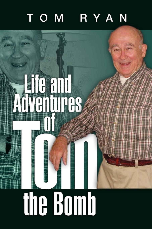 лучшая цена Tom Ryan Life and Adventures of Tom the Bomb