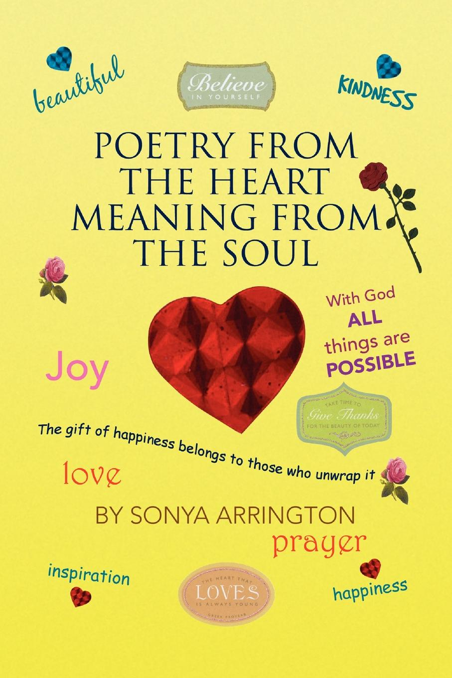 Sonya Arrington Poetry from the Heart Meaning from the Soul kevin lindsey memoirs of the heart visions from the soul