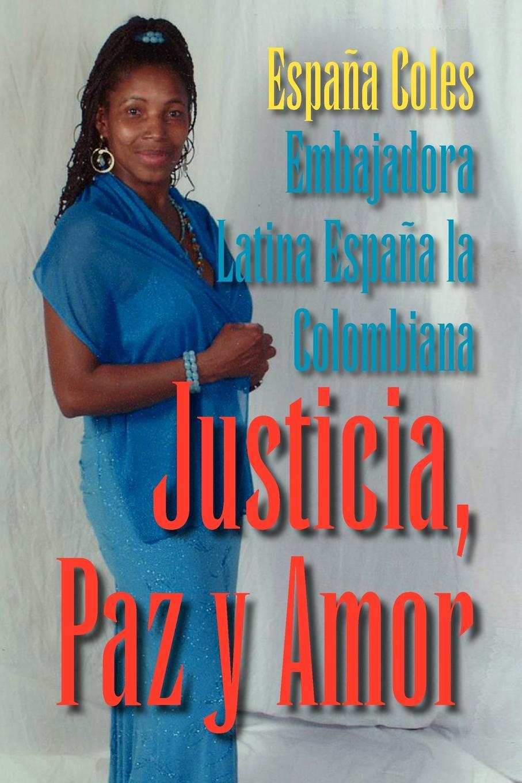 Embajadora Latina Espaa La Colombiana Justicia, Paz y Amor tolstoi l guerra y paz