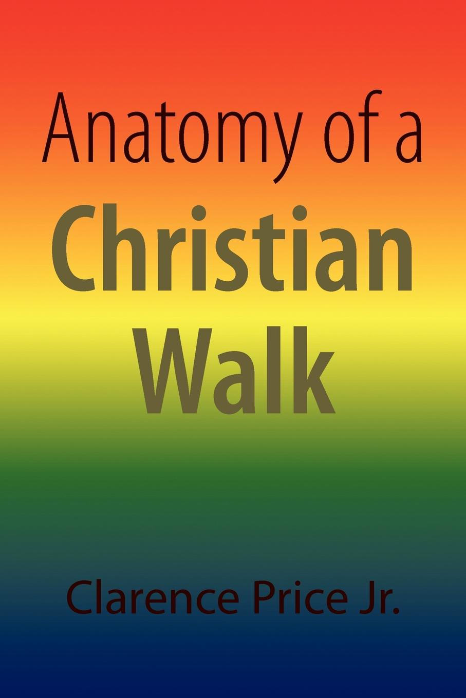 Clarence Price Anatomy of a Christian Walk anatomy of restlessness