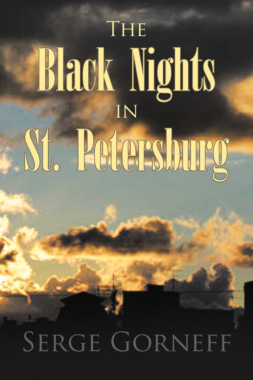Serge Gorneff The Black Nights in St. Petersburg solomon volkov st petersburg