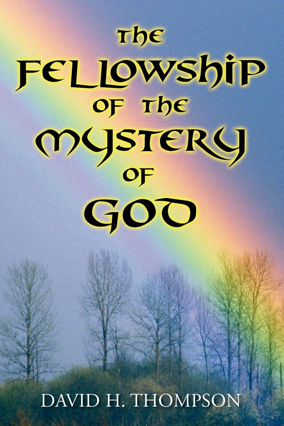David H. Thompson The Fellowship of the Mystery of God. Not Your Everyday Mystery Story the mystery of the blue train