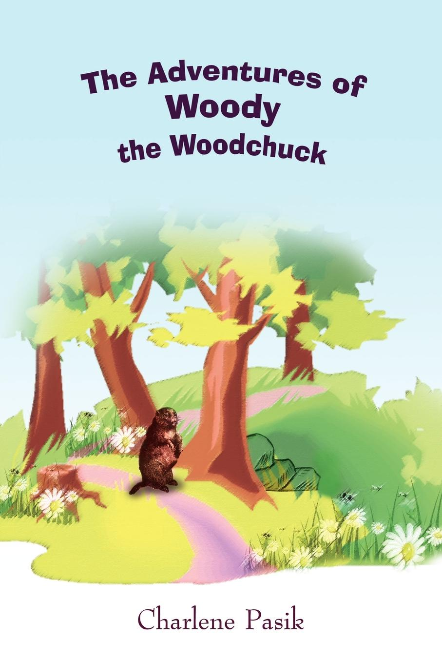 Charlene Pasik The Adventures of Woody the Woodchuck woody guthrie house of earth