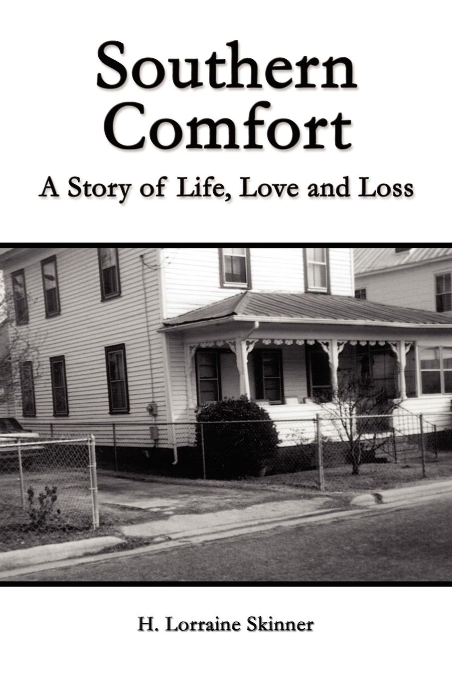 H. Lorraine Skinner Southern Comfort. A Story of Life, Love and Loss wells h ann veronica a modern love story