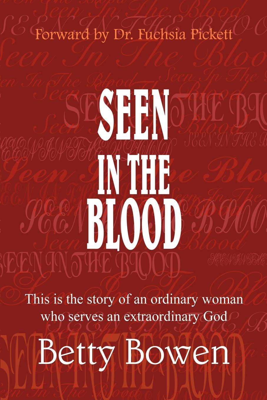 Фото - Betty Bowen SEEN IN THE BLOOD. This is the story of an ordinary woman who serves an extraordinary God bowen j bob no ordinary cat