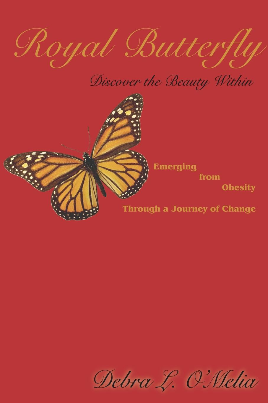 Debra L. O'Melia Royal Butterfly. Discover the Beauty Within недорго, оригинальная цена