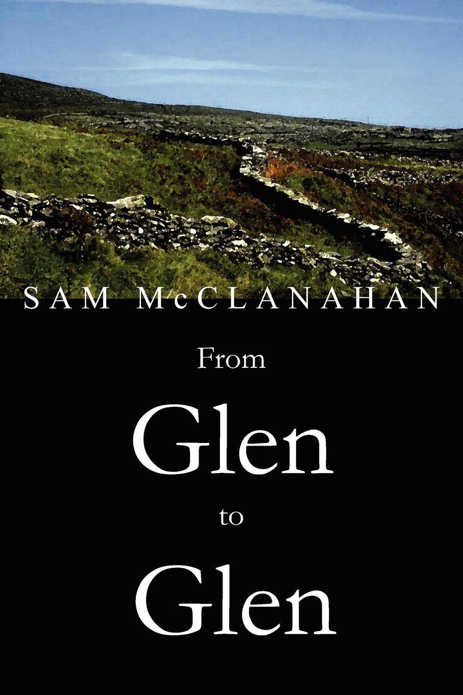 SAM McCLANAHAN From Glen to Glen glen arthur 4 chester шаль
