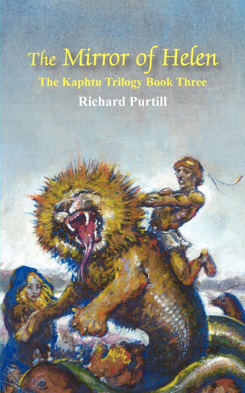Richard Purtill The Mirror of Helen. The Kaphtu Trilogy Book Three the grudgebearer trilogy book 2 oathkeeper