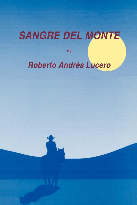 Roberto Andrés Lucero SANGRE DEL MONTE samsung monte