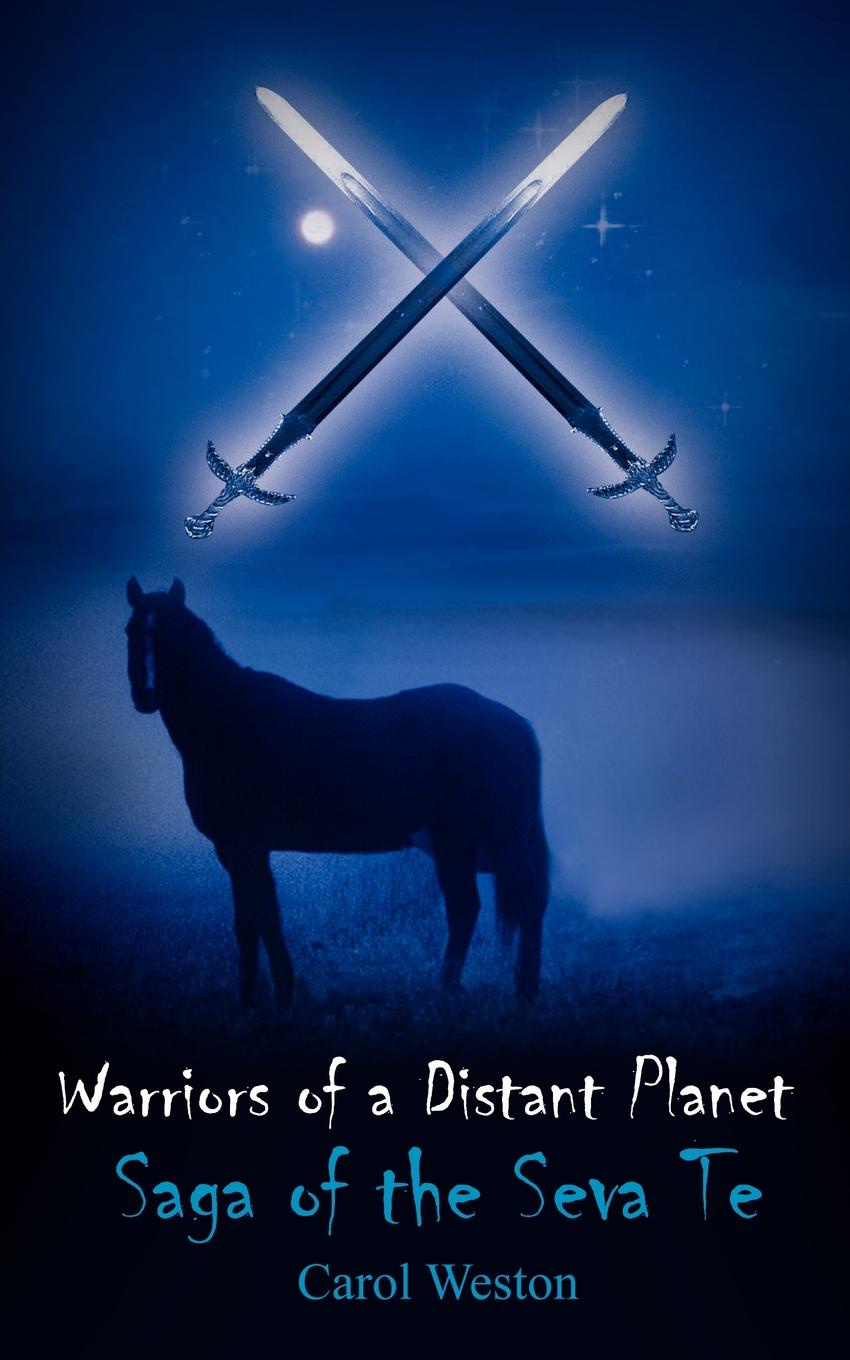 Carol Weston Warriors of a Distant Planet. Saga of the Seva Te marcus blake ring of warriors making a fighter