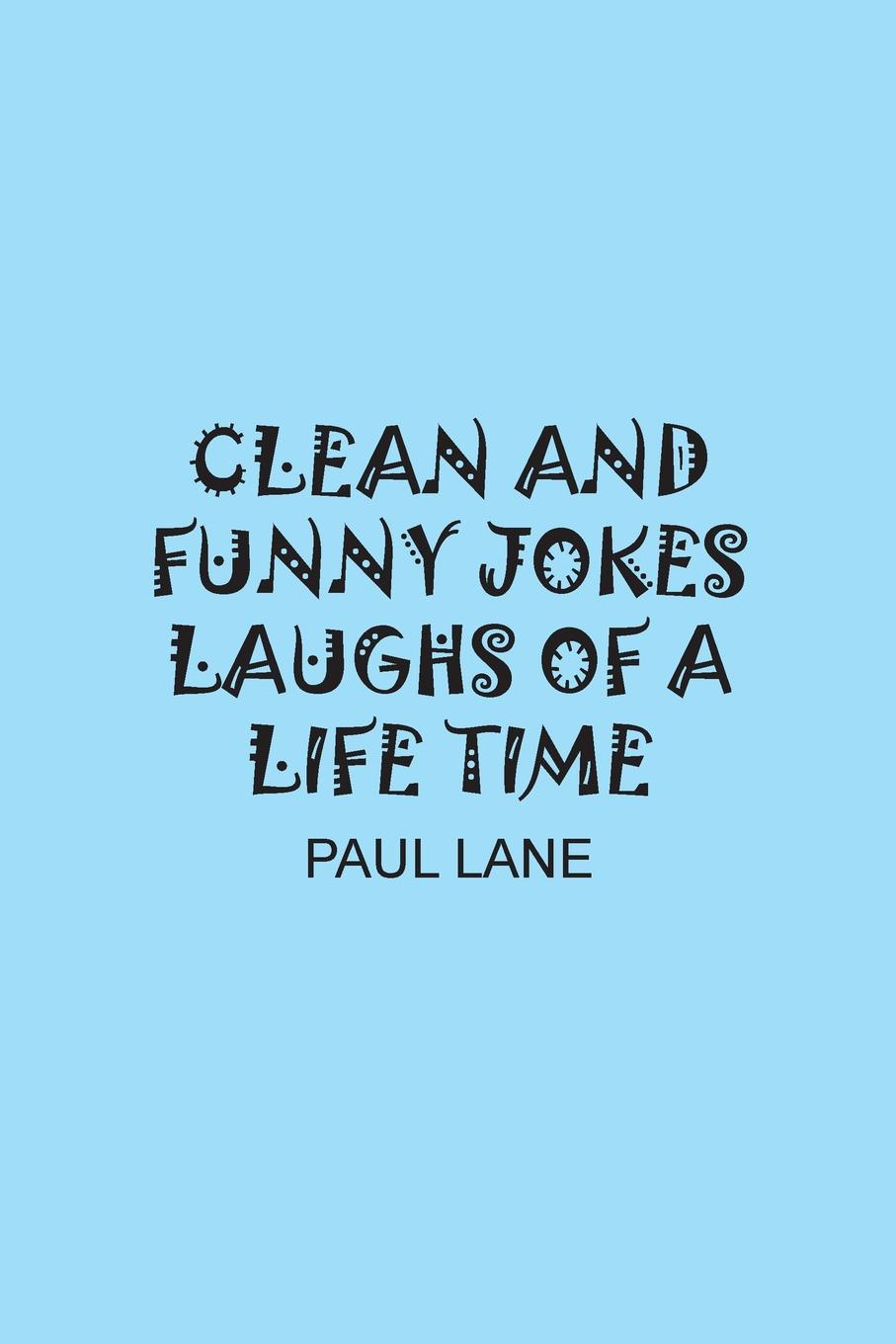 PAUL LANE CLEAN AND FUNNY JOKES LAUGHS OF A LIFE TIME путешествие времени voyage of time life