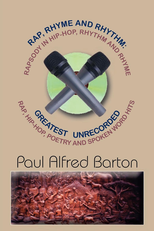 Paul Alfred Barton Rap, Rhyme and Rhythm. Rapsody in Hip-Hop, Rhythm and Rhyme: Greatest Unrecorded Rap, Hip-Hop, Poetry and Spoken Word Hits gun shaped hip hop top teeth grillz