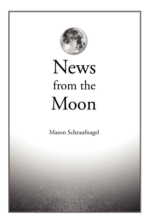 Mason Schraufnagel News from the Moon