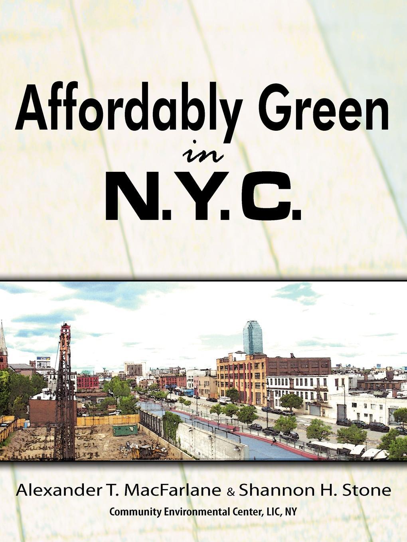 Alexander T. MacFarlane, Shannon H. MacFarlane Affordably Green in NYC