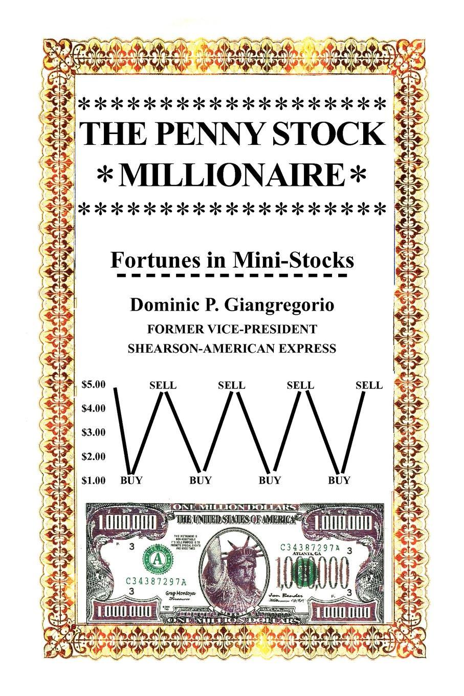Dominic P. Giangregorio The Penny Stock Millionaire