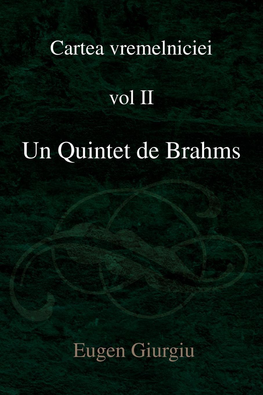 Eugen Giurgiu Un Quintet de Brahms eilenkrig crew quintet