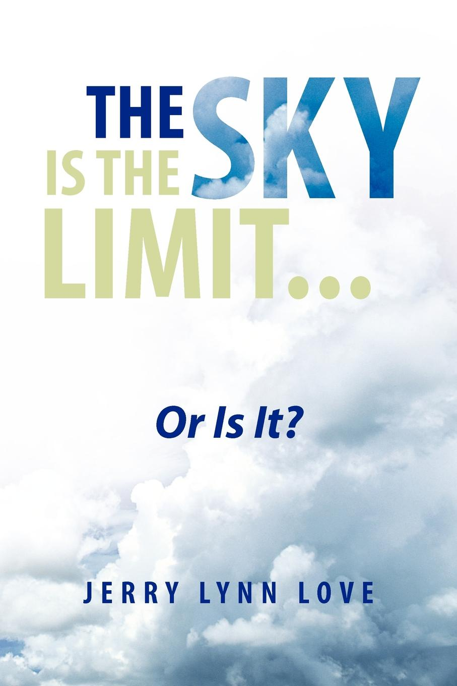 Jerry Lynn Love The Sky Is the Limit... gary j mello pushing the limit