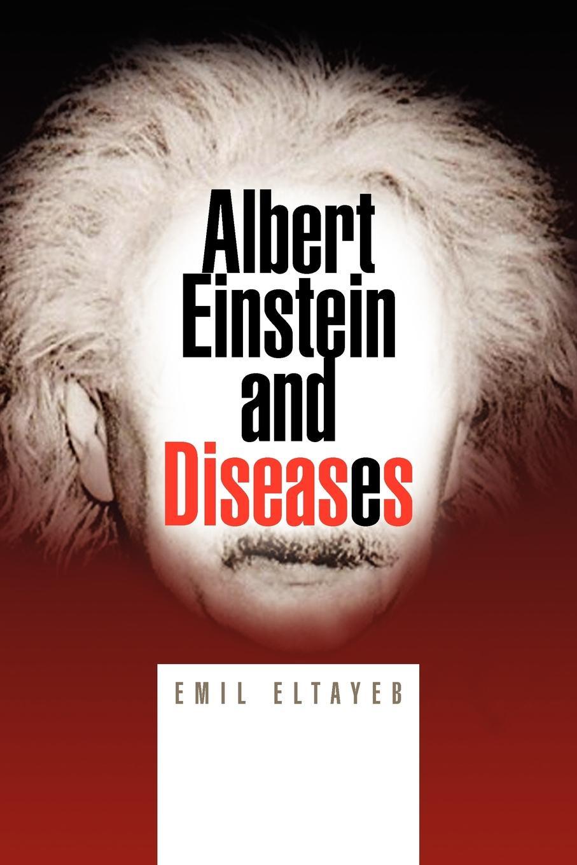 Emil Eltayeb Albert Einstein and Diseases