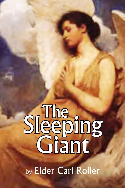 Elder Carl Roller The Sleeping Giant