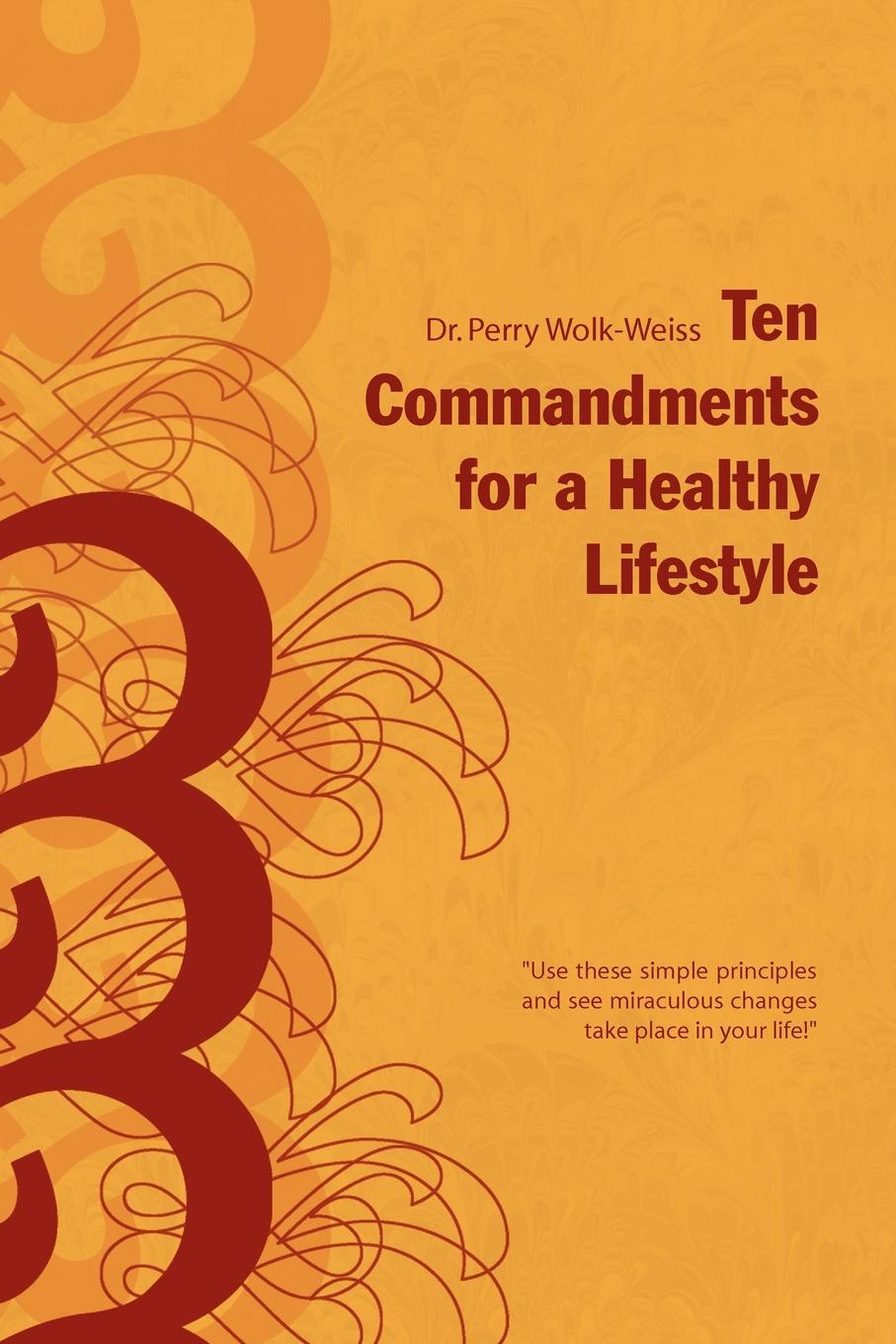 Perry Wolk-Weiss Ten Commandments for a Healthy Lifestyle недорго, оригинальная цена