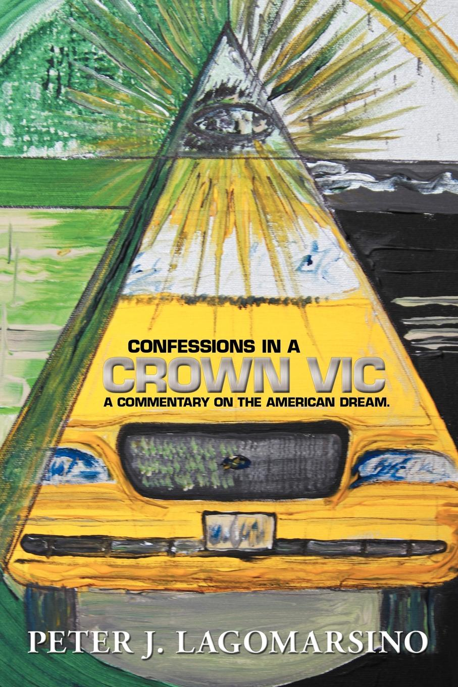 Peter J. Lagomarsino Confessions In A Crown Vic. A commentary on the American Dream. vic firth american classic® wood tip 5bb