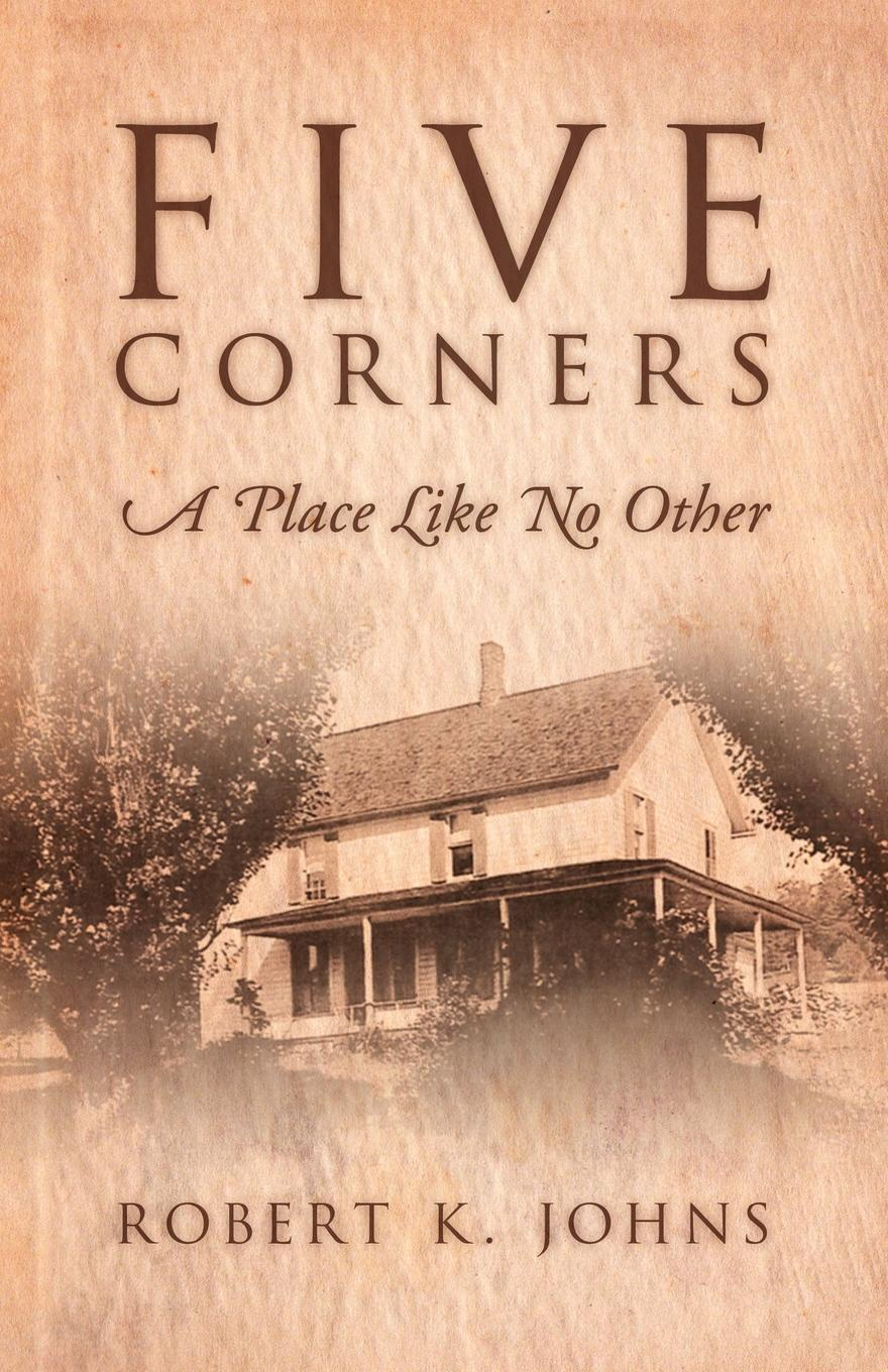 Robert K. Johns Five Corners. A Place Like No Other: Other