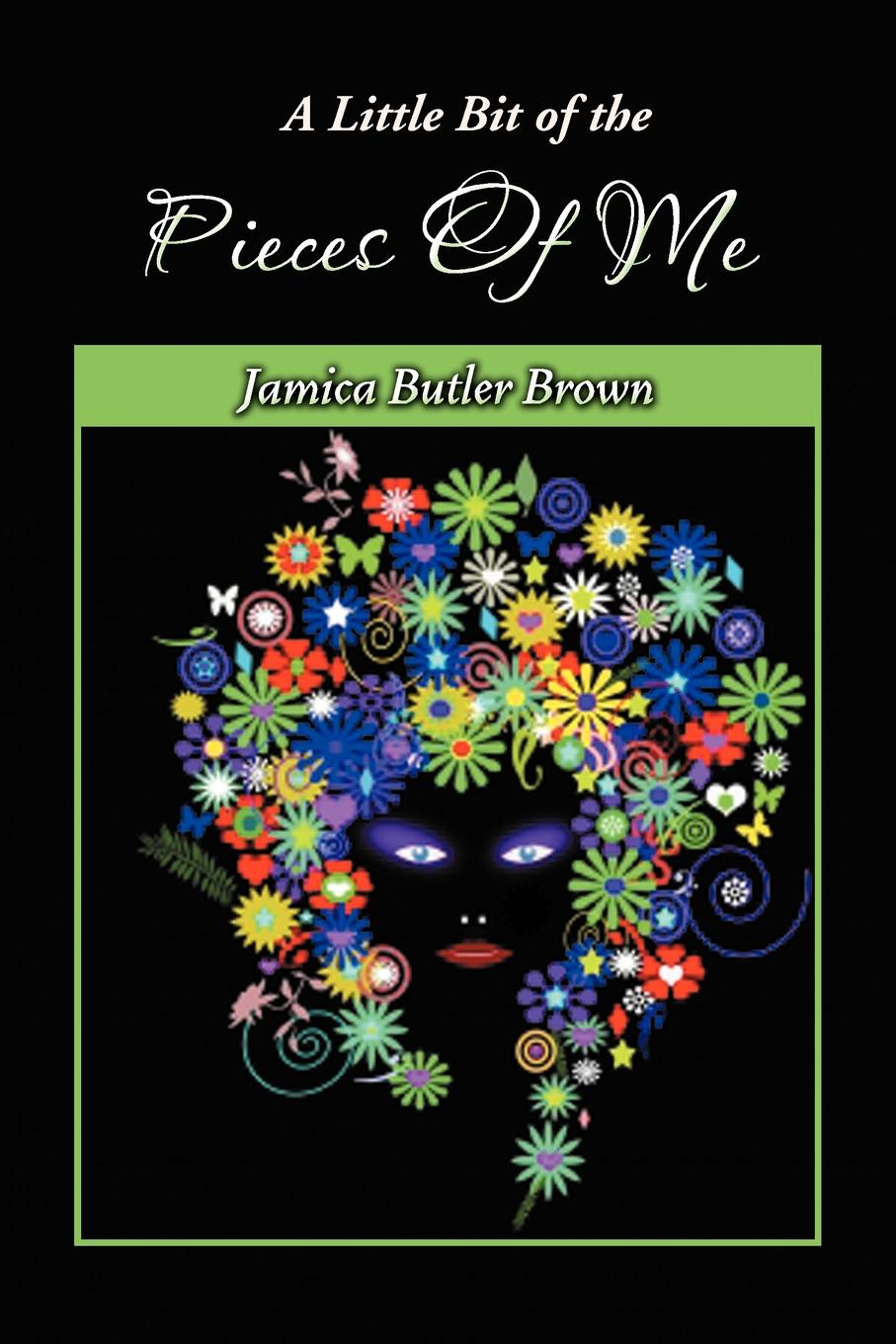 Jamica Butler Brown A Little Bit of the Pieces of Me. A Self-Coaching Guide to Acknowledging Your Reality ho law coaching psychology a practitioner s guide