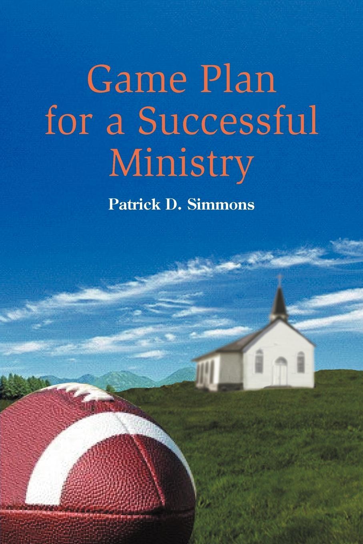 купить Patrick D. Simmons Game Plan for a Successful Ministry дешево