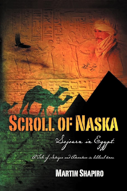 Martin Shapiro Scroll of Naska. Sojourn in Egypt