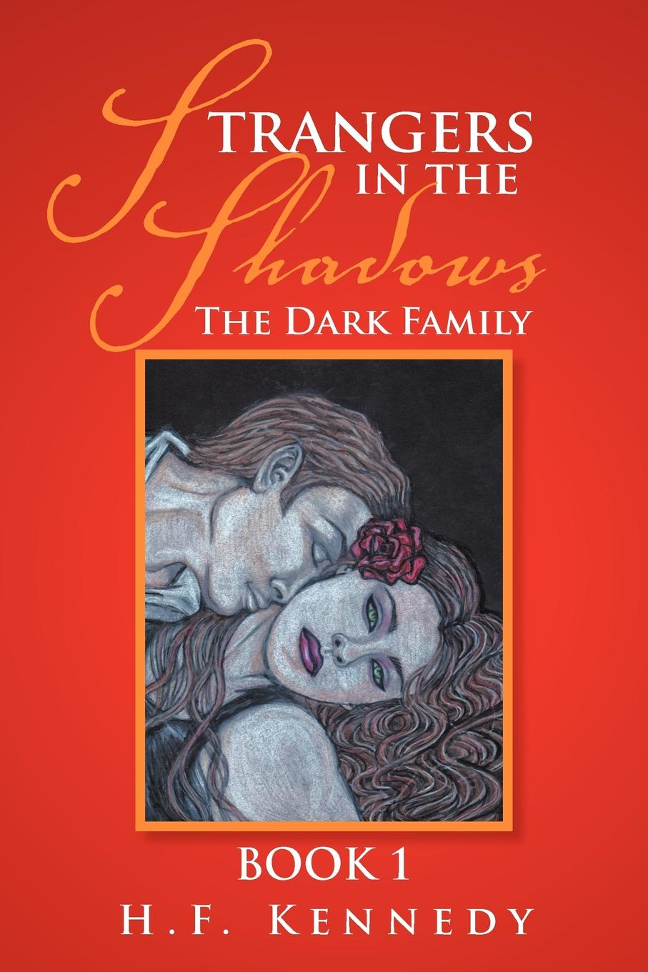H. F. Kennedy Strangers in the Shadows. The Dark Family Book 1