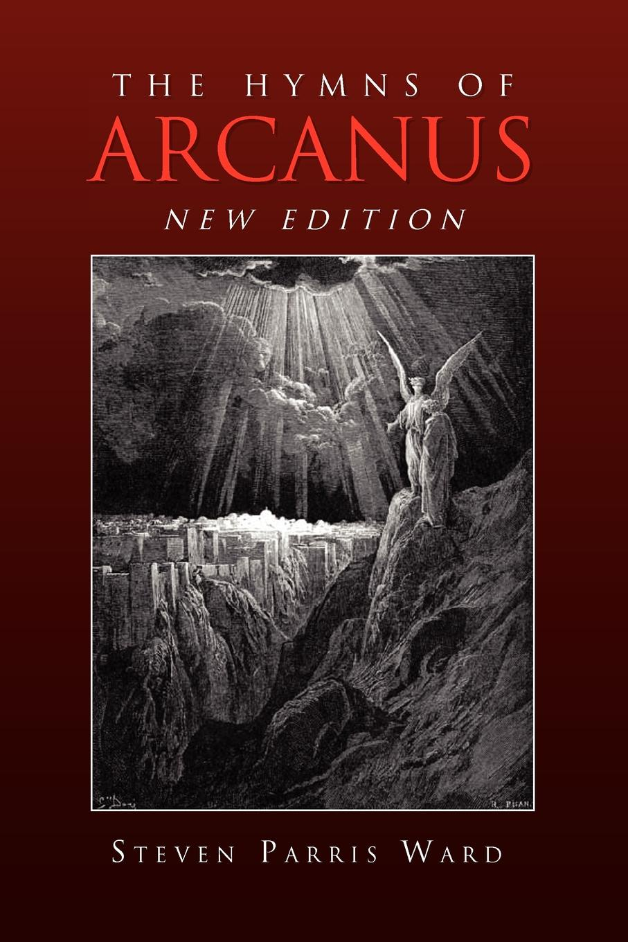 Steven Parris Ward The Hymns of Arcanus (New Edition). And Other Poems Edition)