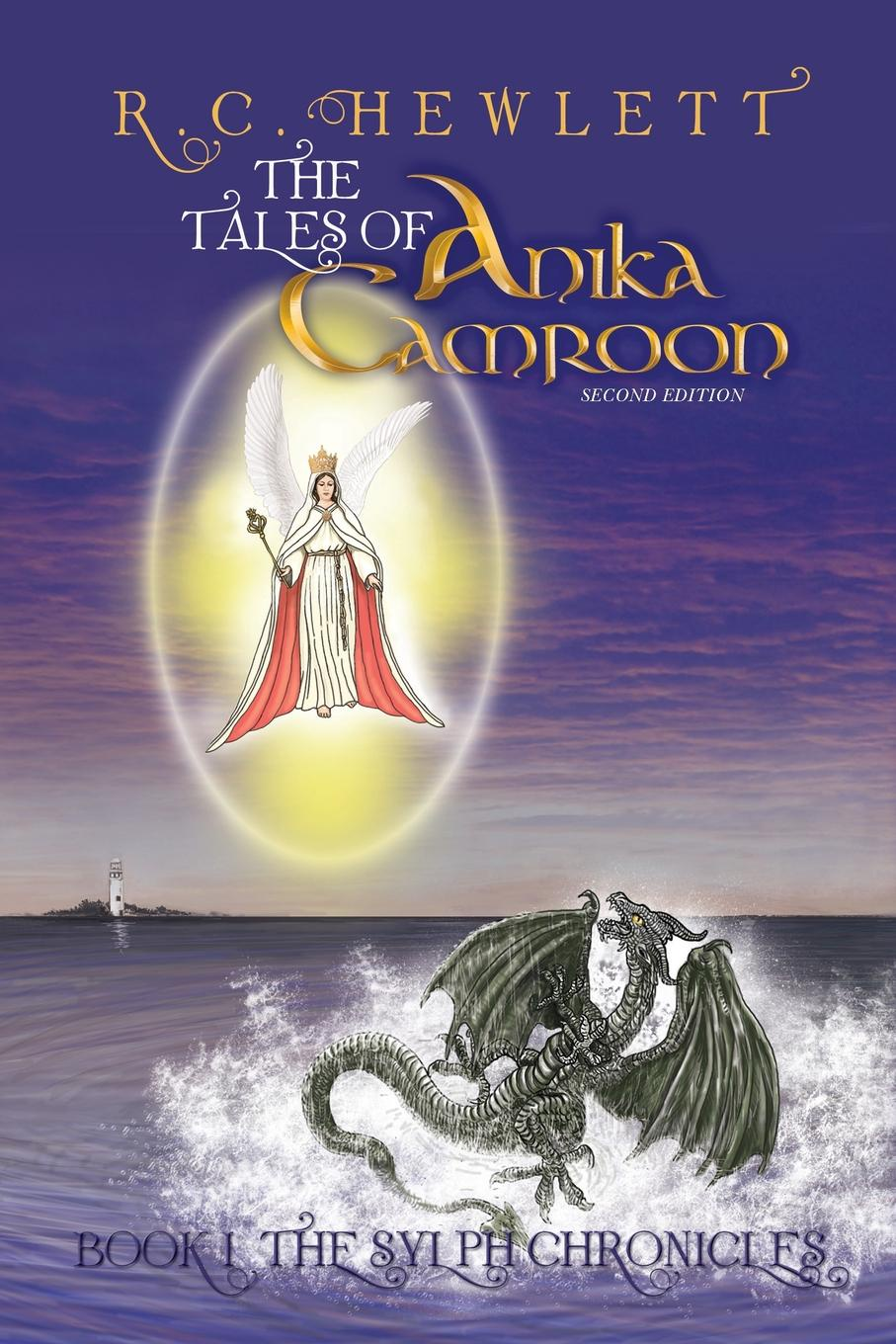R. C. Hewlett The Tales of Anika Camroon. Book I the Sylph Chronicles hobb r dragon keeper book one of the rain wild chronicles