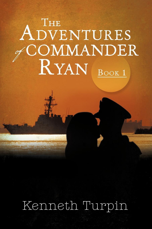 Kenneth Turpin The Adventures of Commander Ryan. Book I книга wing commander цена свободы