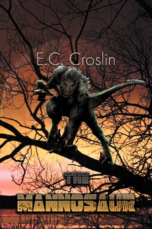 E. C. Croslin The Mannosaur