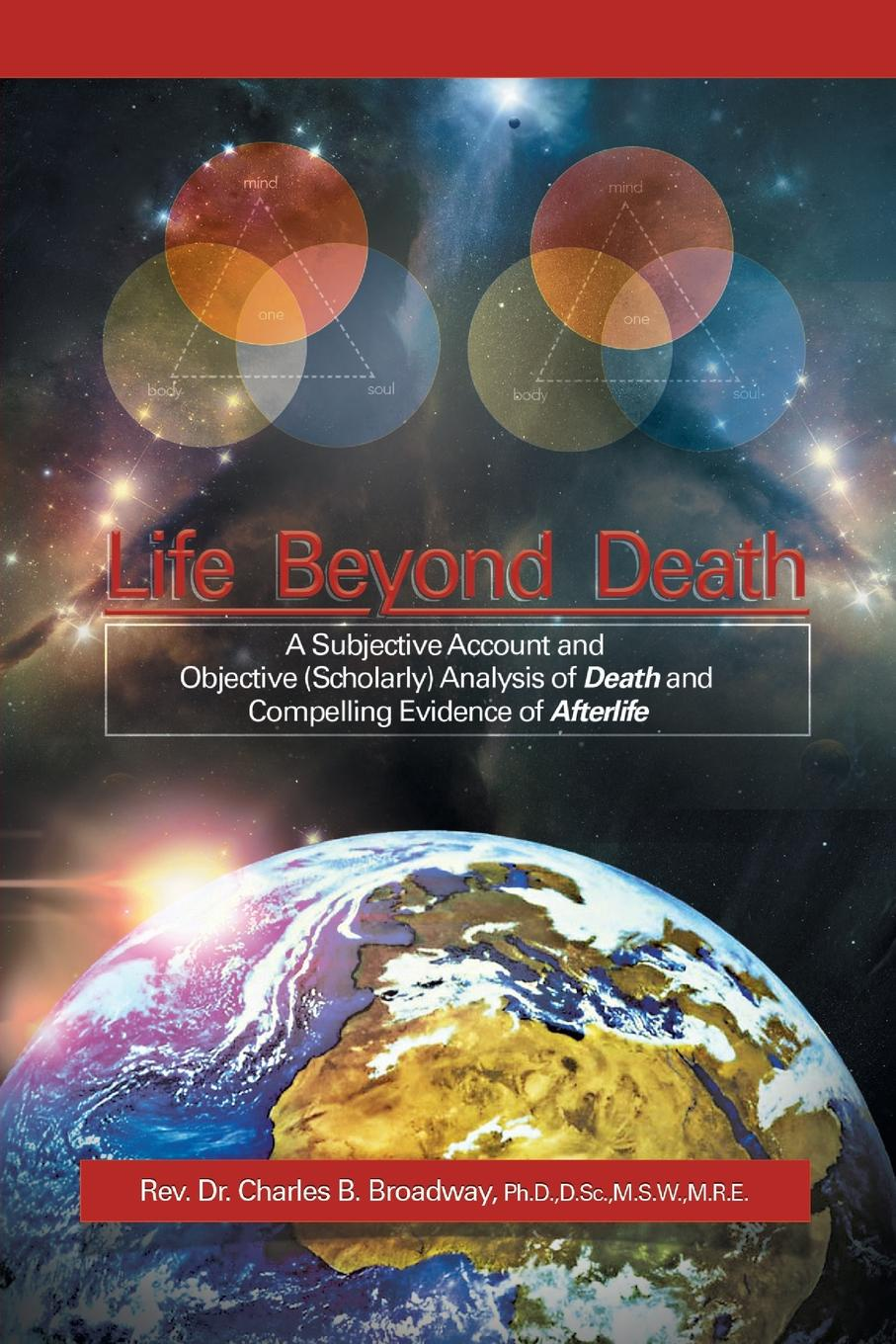Reverend Dr Charles B. Broadway Life Beyond Death. A Subjective Account and Objective (Scholarly) Analysis of Death and Compelling Evidence of a After Life digifriends интерактивная игрушка динозавр terry