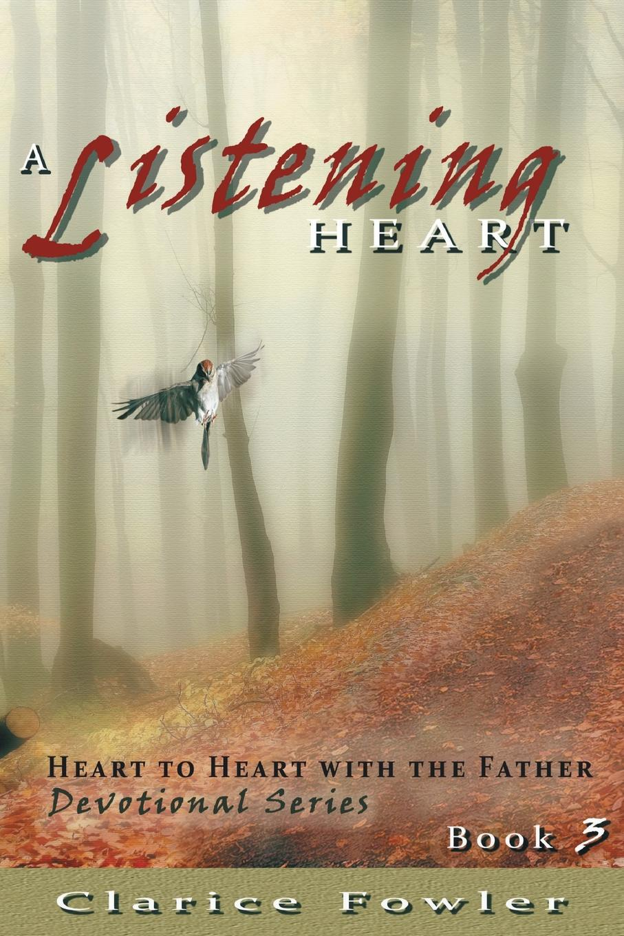 лучшая цена Clarice Fowler A Listening Heart. Heart to Heart with the Father Devotional Series Book 3