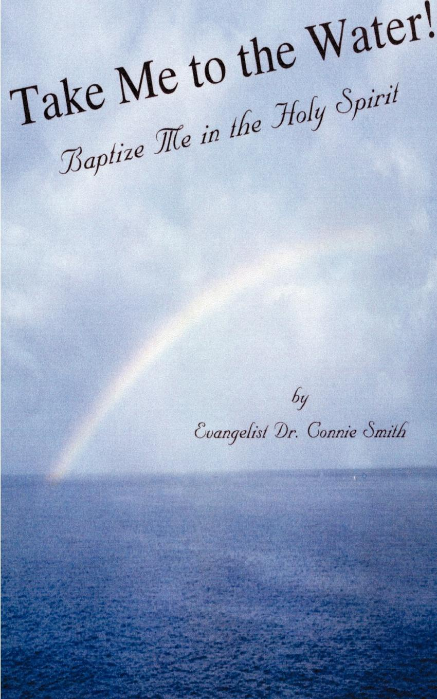 Connie Smith Take Me to the Water Baptize Me in the Holy Spirit