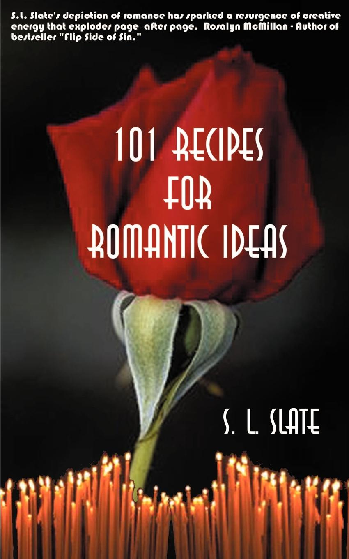 купить S. L. Slate 101 Recipes for Romantic Ideas онлайн