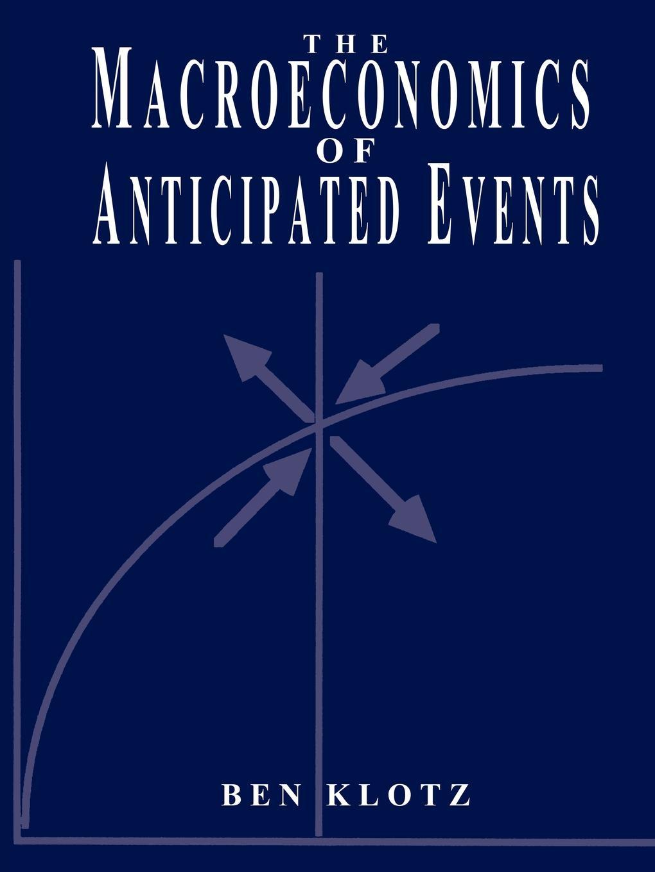 купить Ben P. Klotz The Macroeconomics of Anticipated Events по цене 3514 рублей