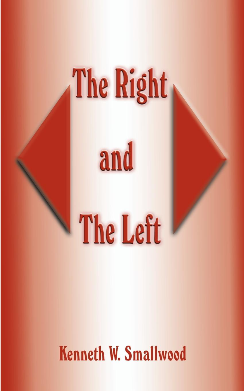 цена на Kenneth W. Smallwood The Right and the Left
