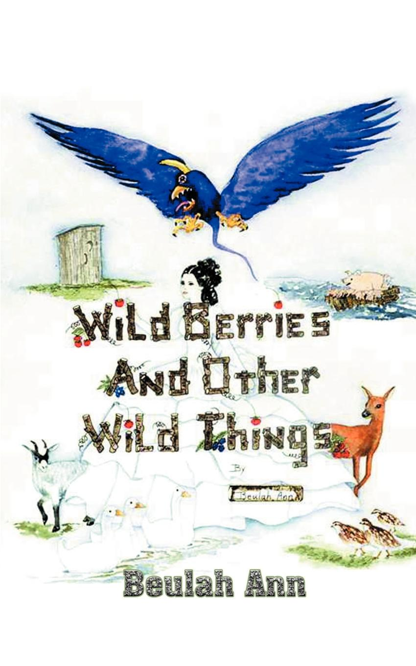 Beulah Ann Wild Berries and Other Wild Things nauti and wild