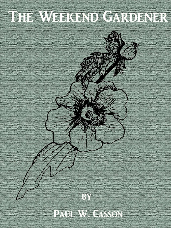 лучшая цена Paul W. Casson The Weekend Gardener