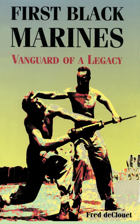лучшая цена Fred deClouet First Black Marines. Vanguard of a Legacy