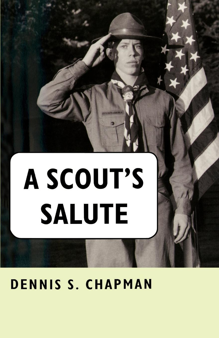 Dennis S. Chapman A Scout's Salute salute the dark