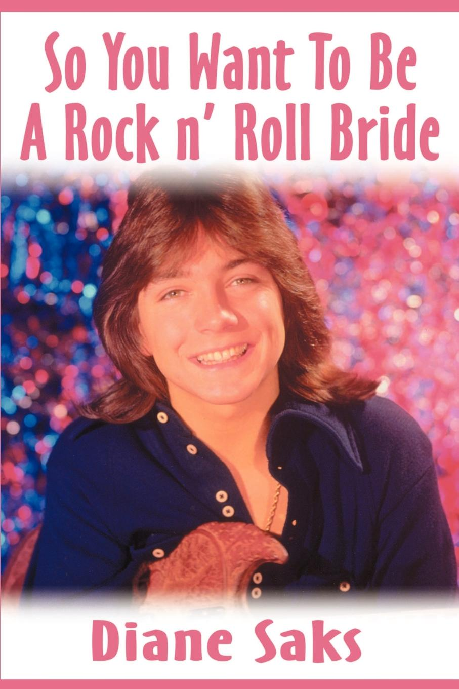 лучшая цена Diane Saks So You Want to Be a Rock N' Roll Bride