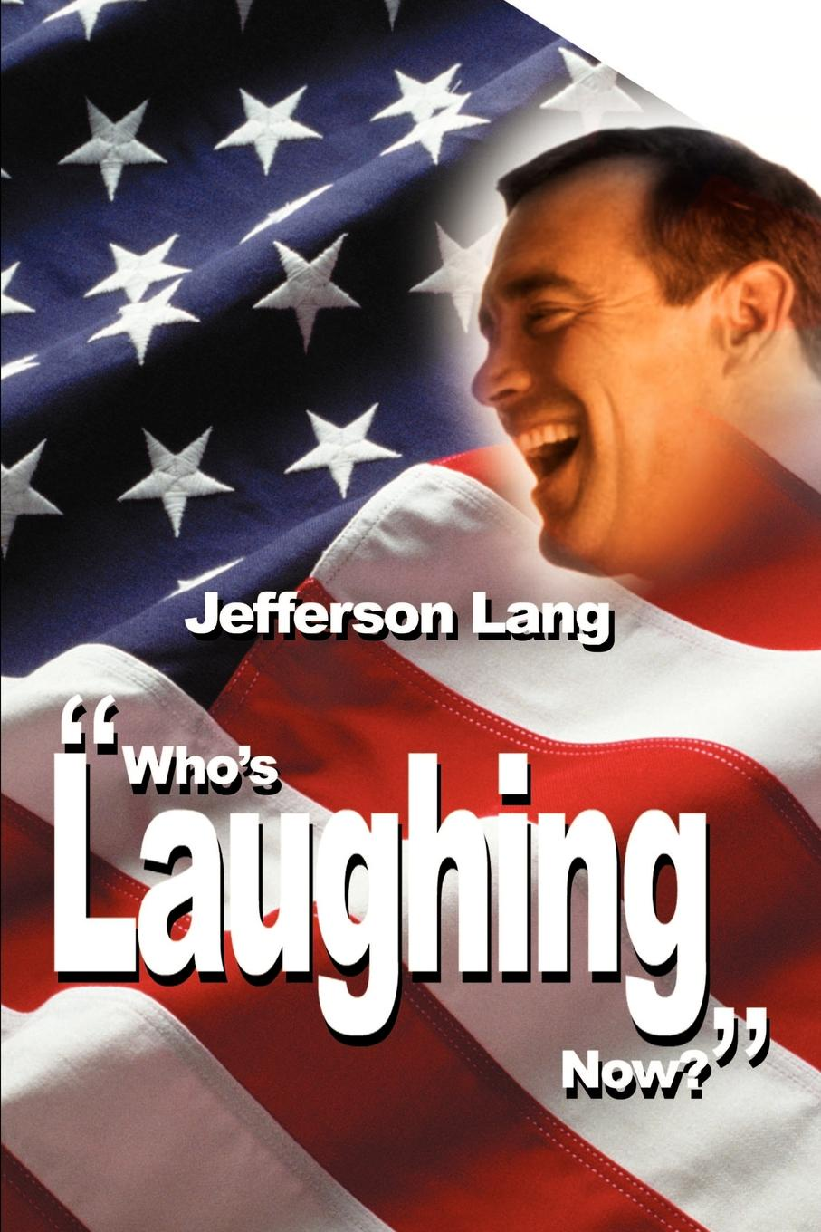 Jefferson Lang Who's Laughing Now? laughing gas