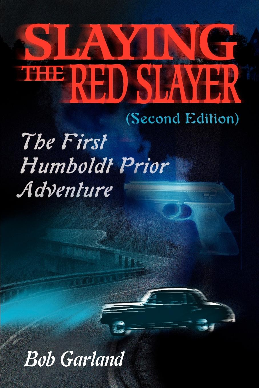 Bob Garland Slaying the Red Slayer цена