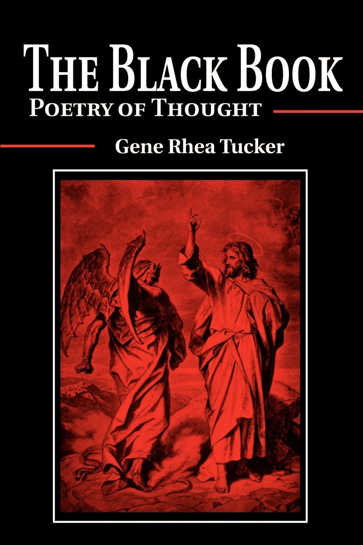 Gene Rhea Tucker The Black Book. Poetry of Thought tucker loise body board book