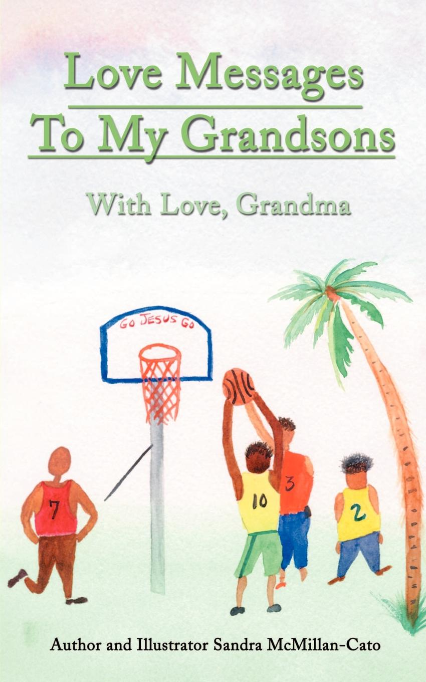 Sandra McMillan-Cato Love Messages to My Grandsons. With Love, Grandma недорго, оригинальная цена