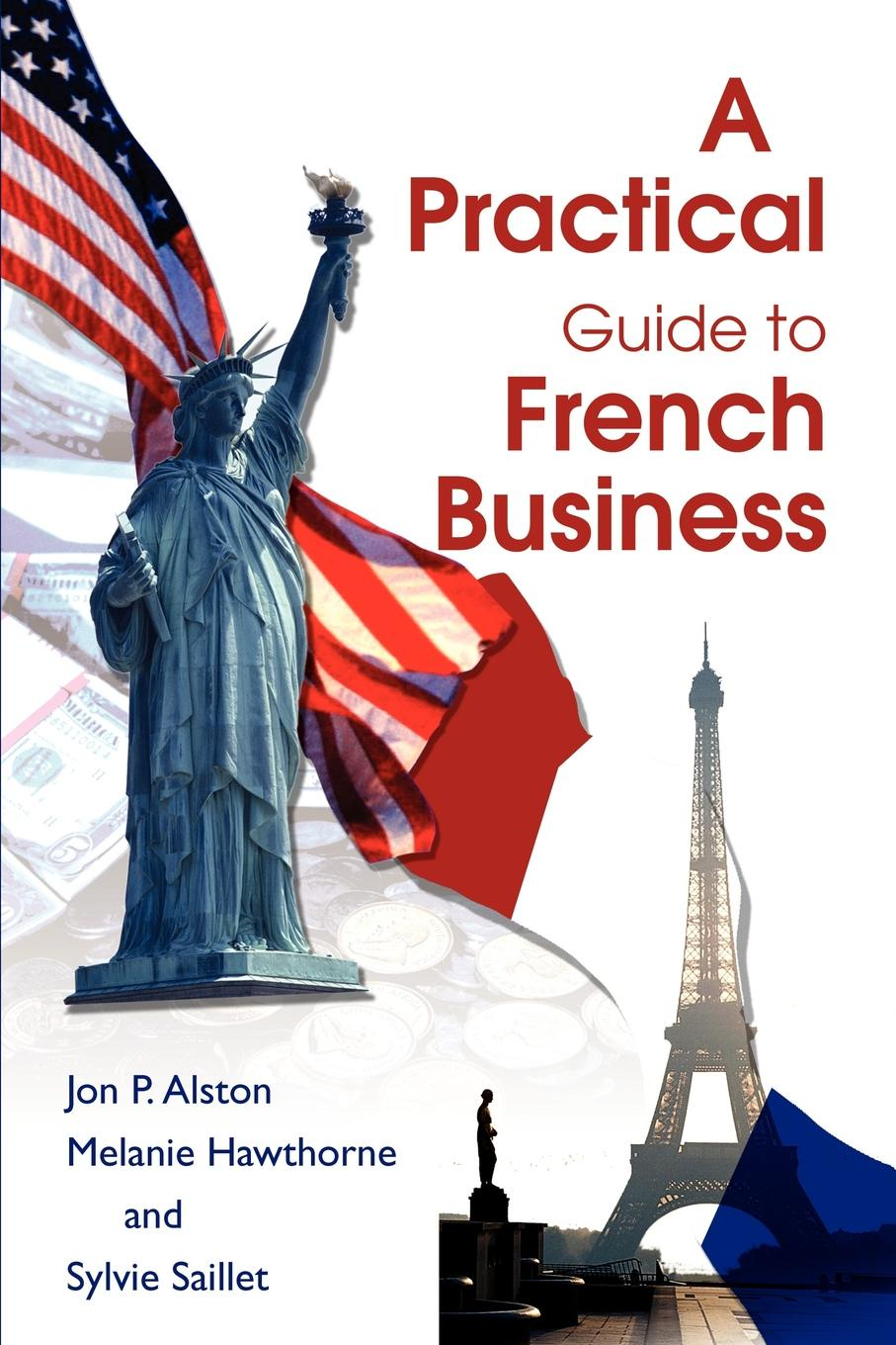 Jon P. Alston A Practical Guide to French Business